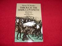 Through the Dark Continent [In Two Volumes] [Volume One]
