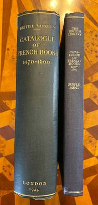 [INCUNABULA REFERENCE]. Short-Title Catalogue of Books Printed in France and of French Books Printed in other countries from 1470 to 1600 now in the British Museum. WITH: SUPPLEMENT