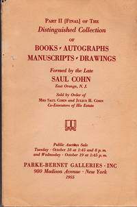 Catalogue: Part II (Final) of the Distinguished Collection of Books - Autographs - Manuscripts - Drawings Formed by the Late Saul Cohn, East Orange, N.J.