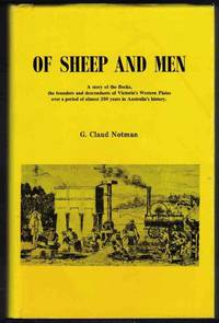 OF SHEEP AND MEN A Story of the Flocks, the Founders and Descendants of  Victoria's Western Plains over a Period of Almost 200 Years in Australia's  History.