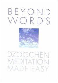 Beyond Words : Dzogchen Meditation Made Easy by Julia Lawless; Judith Allan - Hardcover - 2003 - from ThriftBooks (SKU: G0007116772I4N00)