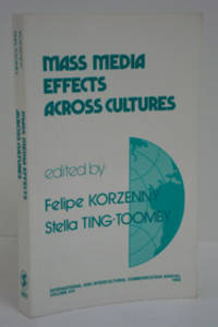 Mass Media Effects Across Cultures (International and Intercultural Communication Annual, Volume XVI, 1992)