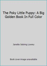 The Poky Little Puppy: A Big Golden Book In Full Color