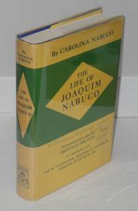 the life of Joaquim Nabuco; translated and edited by Ronald Hilton, in collaboration with Lee B. Valentine, Frances E. Coughlin and Joaquin M. Duarte, Jr.