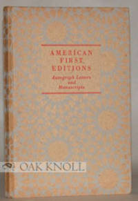AMERICAN FIRST EDITIONS, AUTOGRAPH LETTERS AND MANUSCRIPTS