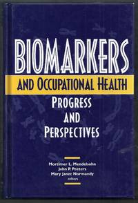 Biomarkers and Occupational Health. Progress and Perspectives