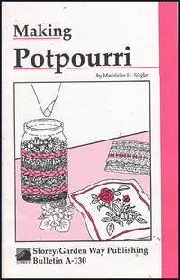 Making Potpourri: Storey's Country Wisdom Bulletin A-130