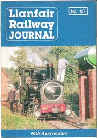 Llanfair Railway Journal No.127 April 1993