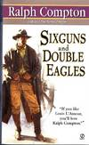Sixguns and Double Eagles