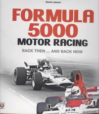 Formula 5000 Motor Racing: Back Then ... and Back Now
