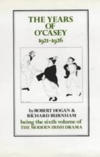 The Years of O'Casey, 1921-1926 (The Modern Irish Drama: A Documentary History, Vol. 6)