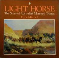 image of Light Horse: The Story of Australia's Mounted Troops
