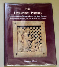 The Liverpool Ivories: Late Antique and Medieval Ivory and Bone Carving in Liverpool Museum and the Walker Art Gallery