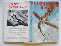 image of Heroes of the R. A. F.: the best adventures stories from the R.A.F. Flying  Review