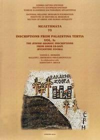 Inscriptions from Palaestina Tertia, Vol IC: The Jewish Aramaic inscriptions from Chor Es-Safi...