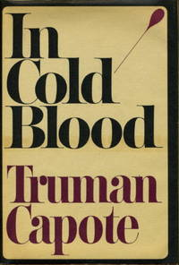 image of IN COLD BLOOD: A True Account of a Multiple Murder and Its Consequences.