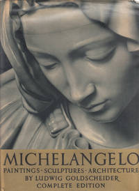image of Michelangelo: Paintings, Sculptures, Architecture by Goldscheider, Ludwig