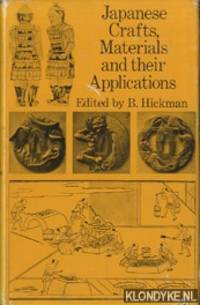 Japanese crafts: materials and their applications. Selected early papers from the Japan Society of London by  Brian Hickman - Hardcover - 1977 - from Klondyke (SKU: 00145777)