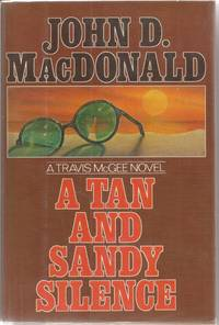 A Tan and Sandy Silence by  John D MacDonald - First edition - 1971 - from Rosebud Books and Biblio.co.uk
