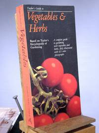 Taylor's Guide to Vegetables & Herbs: A complete guide to growing edible plants