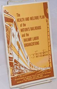 image of The Health and welfare plan of the nation's railroads and the railway labor organizations: as described in group policy contract GA-23000 as amended 1982 and 1984