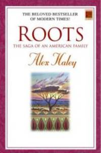 Roots: The Saga of an American Family (Modern Classics) by Alex Haley - 2000-07-09