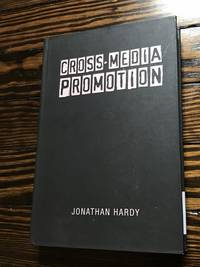 Cross-Media Promotion by  Jonathan Hardy - Hardcover - 2010-08-06 - from 86 Books and Biblio.com