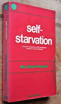 image of SELF-STARVATION From the Intrapsychic to the Transpersonal Approach to Anorexia Nervosa
