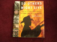 image of So Others Might Live. A History of New York's Bravest. The FDNY from 1700 to the Present.
