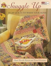 Snuggle Up:  8 Lap Quilts to Warm Your Home by Kovich, Beth Merrill; Warehime, Retta - 2002
