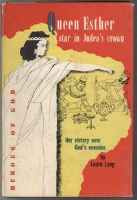 QUEEN ESTHER Star in Judea's Crown by Long, Laura - 1955