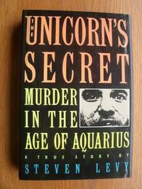 image of The Unicorn's Secret: Murder in the Age of Aquarius
