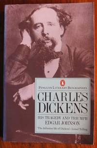 Charles Dickens: His Tragedy and Triumph