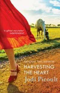Harvesting the Heart by Jodi Picoult - 2013-09-12