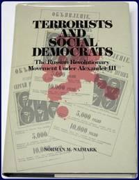 TERRORISTS AND SOCIAL DEMOCRATS. THE RUSSIAN REVOLUTIONARY MOVEMENT UNDER ALEXANDER III.