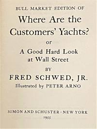 image of Bull Market Edition of Where are the Customer's Yachts? Or, A Good Hard Look at Wall Street