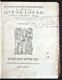 La Biblia, qve es, los Sacros libros del Vieio y Nvevo Testamento. Trasladada en español.