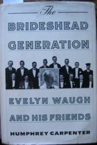 Brideshead Generation: Evelyn Waugh and His Friends