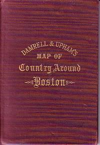 Damrell & Upham's Map of Country Around Boston