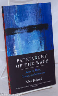 image of Patriarchy of the Wage: Notes on Marx, Gender, and Feminism