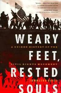 image of Weary Feet, Rested Souls : A Guided History of the Civil Rights Movement