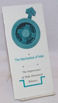 image of The Mechanics of Man: the importance of male hormonal balance [brochure]