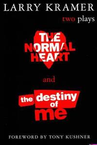 image of The Normal Heart and the Destiny of Me : Two Plays