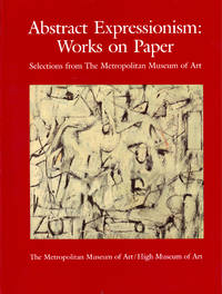 Abstract Expressionism: Works on Paper - Selections from the Metropolitan Museum of Art