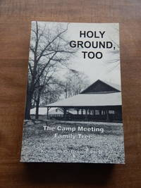 Holy Ground, Too : The Camp Meeting Family Tree