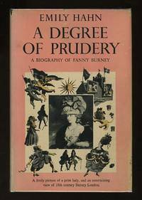 A Degree of Prudery: A Biography of Fanny Burney
