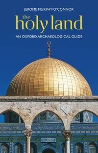 image of The Holy Land: An Oxford Archaeological Guide from Earliest Times to 1700