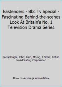 Eastenders - Bbc Tv Special - Fascinating Behind-the-scenes Look At Britain's No. 1 Television...