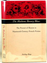 THE MADAM BOVARY BLUES The Pursuit of Illusion in Nineteenth-Century  French Fiction