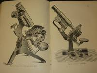 Microscopy: The Construction, Theory and use of the Microscope